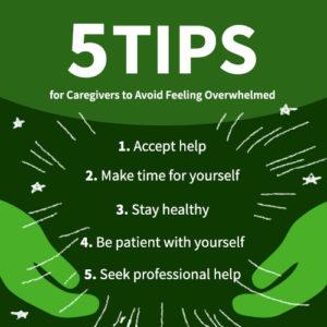 5 Tips for Caregivers to Avoid Feeling Overwhelmed