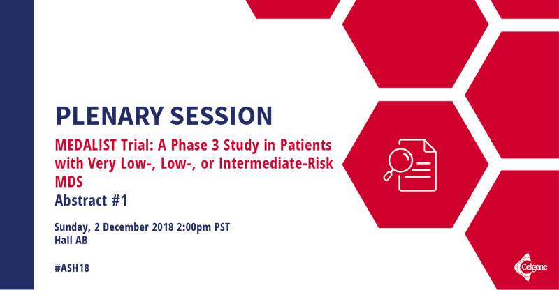 PLENARY SESSION: MEDALIST Trial: A Phase 3 Study in Patients with Very Low-, Low-, or Intermediate-Risk MDS