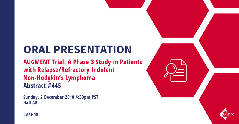 ORAL PRESENTATION: AUGMENT Trial: A Phase 3 Study in Patients with Relapse/Refractory Indolent Non-Hodgkin's Lymphoma