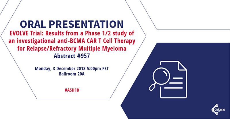 ORAL PRESENTATION: EVOLVE Trial: Results from a Phase 1/2 study of an investigational anti-BCMA CAR T Cell Therapy for Relapse/Refractory Multiple Myeloma